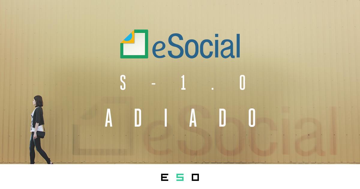 Governo confirma adiamento do eSocial S-1.0